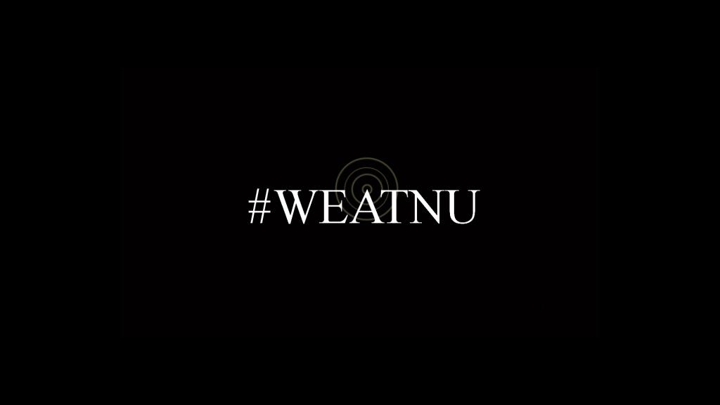 The Story of #WEATNU